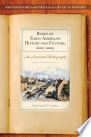 Books On Early American History And Culture 2001 2005 An Annotated Bibliography