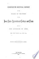 Biennial Report Of The Board Of Trustees Of The Iowa State Agricultural College And Farm To The Governor Of Iowa