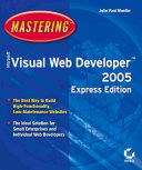 Mastering Microsoft Visual Web Developer 2005 Express Edition
