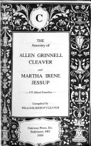 The Ancestry of Allen Grinnell Cleaver and Martha Irene Jessup