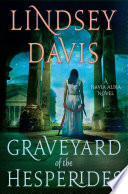 The Graveyard of the Hesperides  : A Flavia Albia Novel