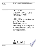 Critical Infrastructure Protection: DHS Efforts to Assess and Promote Resiliency Are Evolving but Program Management Could Be Strengthened