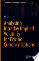 Analysing Intraday Implied Volatility for Pricing Currency Options