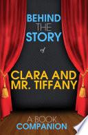 Clara and Mr Tiffany   Behind the Story