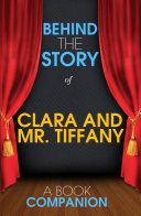 Clara and Mr.Tiffany - Behind the Story