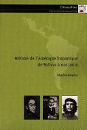 Histoire de l'Amérique hispanique de Bolívar à nos jours