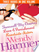 Wendy Harmer bundle  Roadside Sisters  Love and Punishment  Farewell My Ovaries