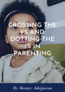 Crossing The t S And Dotting The i S In Parenting