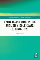Fathers and Sons in the English Middle Class  c  1870   1920