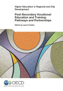 Higher Education in Regional and City Development Post Secondary Vocational Education and Training Pathways and Partnerships
