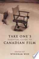 Take One s Essential Guide to Canadian Film