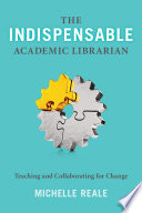 The Indispensable Academic Librarian Book PDF