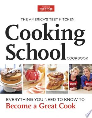 Download The America's Test Kitchen Cooking School Cookbook Free Books - Dlebooks.net