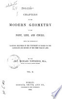 Chapters on the Modern Geometry of the Point  Line and Circle