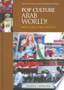 """Pop Culture Arab World!: Media, Arts, and Lifestyle"" by Andrew Hammond, United Nations Impact Fellow at the Institute of Advanced Study Andrew Hammond, ABC-Clio Information Services"