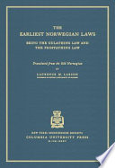 The Earliest Norwegian Laws  : Being the Gulathing Law and the Frostathing Law