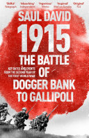 1915: The Battle of Dogger Bank to Gallipoli