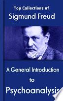 """A General Introduction to Psychoanalysis: Top of Sigmund Freud"" by Sigmund Freud"