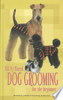 All (87) Breed Dog Grooming for the Beginner