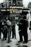 Publishing Africa in French Pdf/ePub eBook
