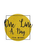 One Line A Day For Moms