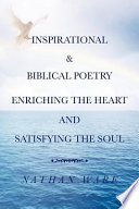 Inspirational Biblical Poetry Enriching The Heart And Satisfying The Soul