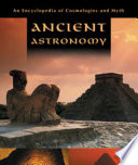 An Encyclopedia of Cosmologies and Myth-Ancient Astronomy, Clive Ruggles, 2005