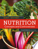 """Nutrition: Concepts and Controversies"" by Frances Sizer, Eleanor Noss Whitney"