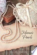 Mama s Pearls  Thoughtful devotionals about everyday life through the lens of Scripture