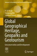 Global Geographical Heritage  Geoparks and Geotourism