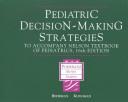 Pediatric Decision Making Strategies to Accompany Nelson Textbook of Pediatrics