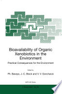 Bioavailability of Organic Xenobiotics in the Environment Book