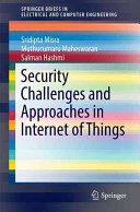 Security Challenges and Approaches in Internet of Things Book