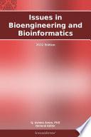 Issues in Bioengineering and Bioinformatics: 2012 Edition