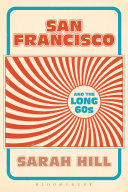 San Francisco and the Long 60s