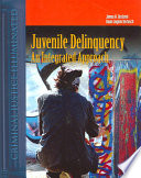 """Juvenile Delinquency: An Integrated Approach"" by James W. Burfeind, Dawn Jeglum Bartusch"