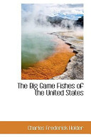 The Big Game Fishes of the United States