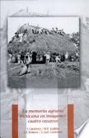 La memoria agraria mexicana en imágenes