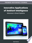 Innovative Applications of Ambient Intelligence  Advances in Smart Systems