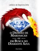 O DragÆo de Mardascan ou Em Busca do Diamante Azul