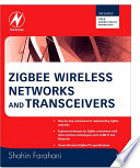 ZigBee Wireless Networks and Transceivers Book