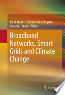 Broadband Networks  Smart Grids And Climate Change