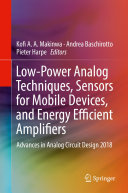 Low Power Analog Techniques  Sensors for Mobile Devices  and Energy Efficient Amplifiers