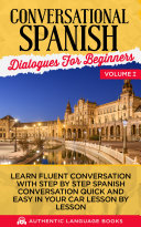 Conversational Spanish Dialogues For Beginners Volume I Pdf/ePub eBook