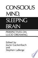 Conscious Mind  Sleeping Brain