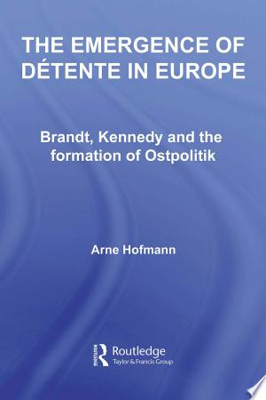 Download The Emergence of Détente in Europe Free Books - Dlebooks.net
