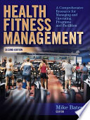 """Health Fitness Management: A Comprehensive Resource for Managing and Operating Programs and Facilities"" by Mike Bates"