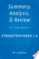 Summary  Analysis   Review of Tom Rath   s StrengthsFinder 2 0 by Eureka
