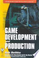 """""""Game Development and Production"""" by Erik Bethke"""