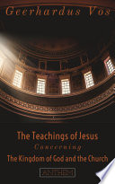 The Teaching of Jesus Concerning The Kingdom of God and the Church